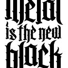 Metal is the new black No.4 (black) by Mystic-Land