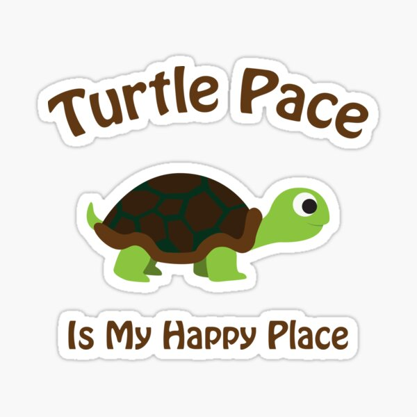 Turtle pace is my happy place Sticker