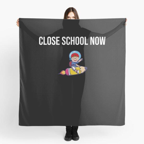 Close school now Scarf