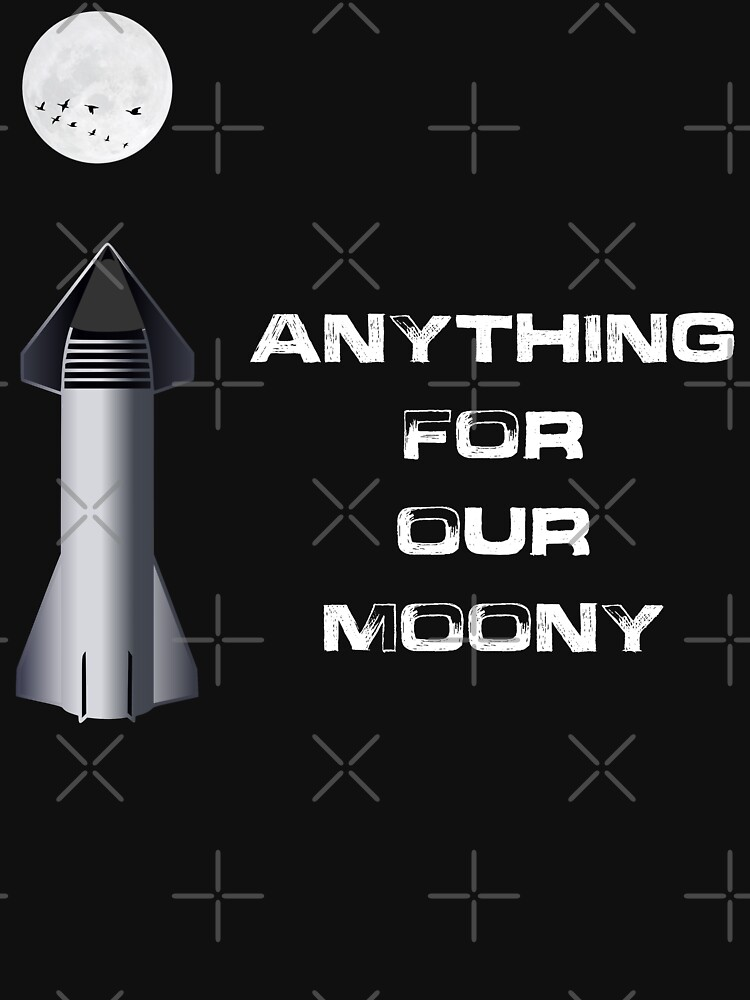 anything for our moony  by MickyDeeTees