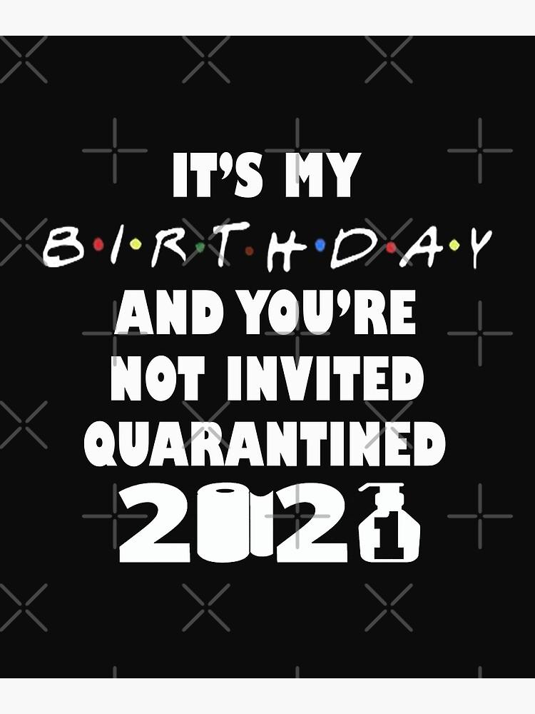 Quarantine Ruined 35 Quarantine Shirt 2021 Birthday Shirt fanny birthday Shirt Quarantine it is my 35th Birthday YOU/' RE Not invited
