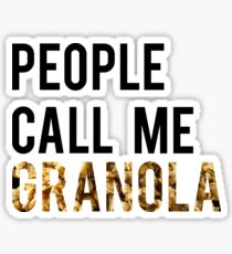 People Call Me Granola Sticker