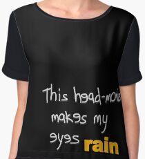 Movies - head-movie makes my eyes rain Chiffon Top