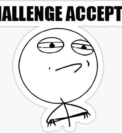 Challenge Accepted Meme Sticker