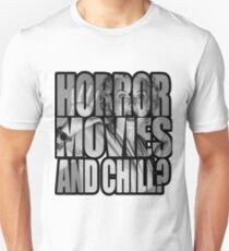 Horror movies and chill? T-Shirt