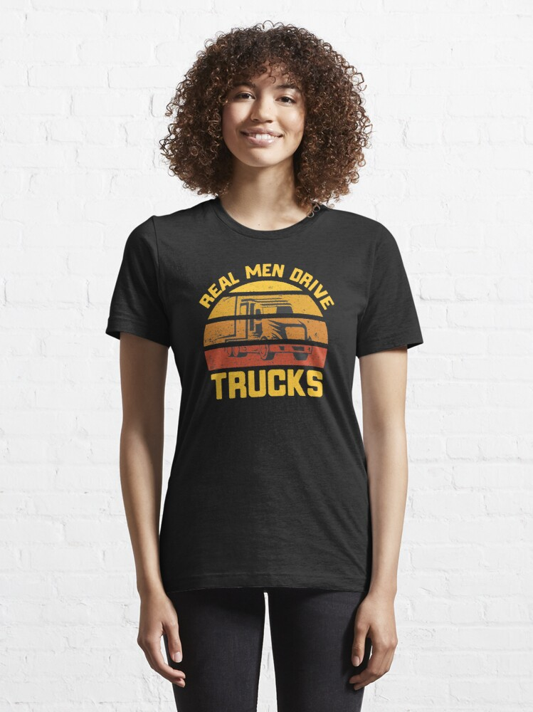 Alternate view of Real Men Drive Trucks Funny Truck Driver Gift Essential T-Shirt