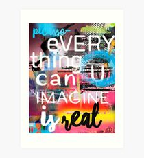 Everything you can imagine is real P.quote Art Print
