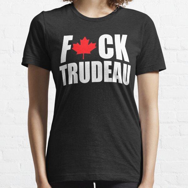 F*CK JUSTIN TRUDEAU CANADIAN SHIRT  Essential T-Shirt
