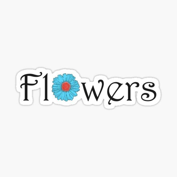 Flowers : enough to make a tshirt  beautiful Sticker
