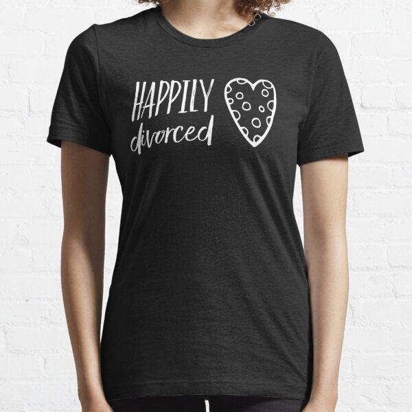 Lustiges geschiedenes Zitatgeschenk Essential T-Shirt