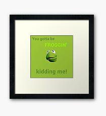 Froggin' Kidding Me Framed Print