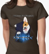 Come to the Dogside we have Corgis! Women's Fitted T-Shirt
