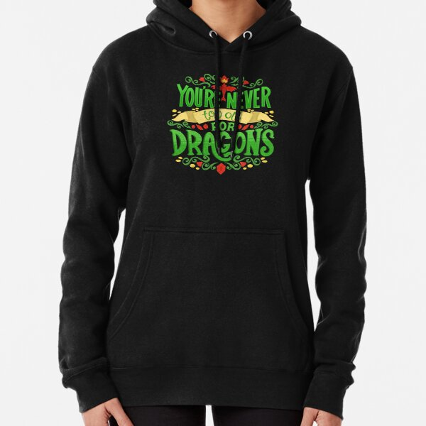 Never Too Old For Dragons Lettering Pullover Hoodie