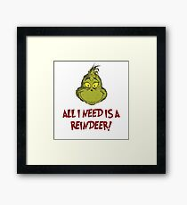 All i need is a reindeer - quote Framed Print