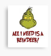 All i need is a reindeer - quote Canvas Print