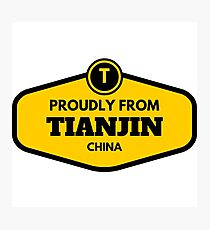 Proudly From Tianjin China Photographic Print