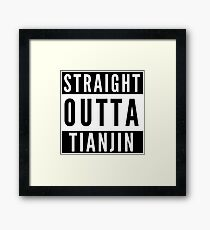 Straight Outta Tianjin Framed Print