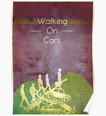 Walking on Cars  Poster