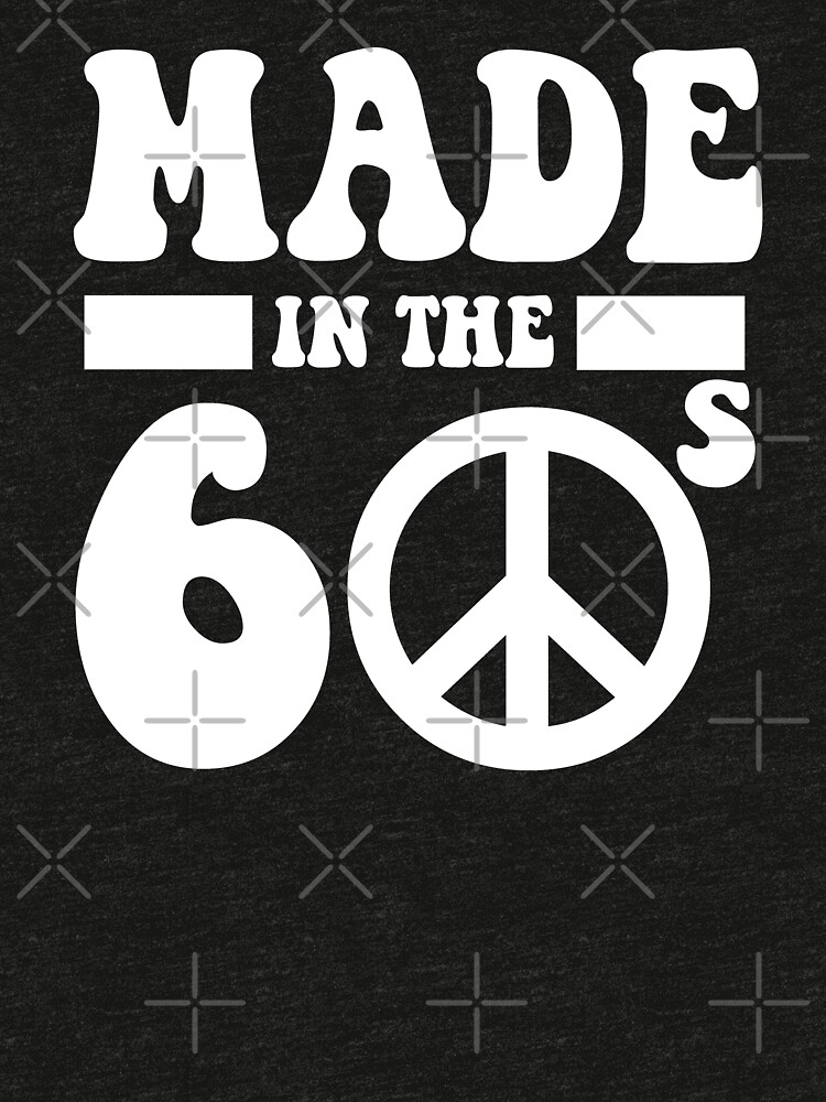 Made in the 1960's by goodtogotees