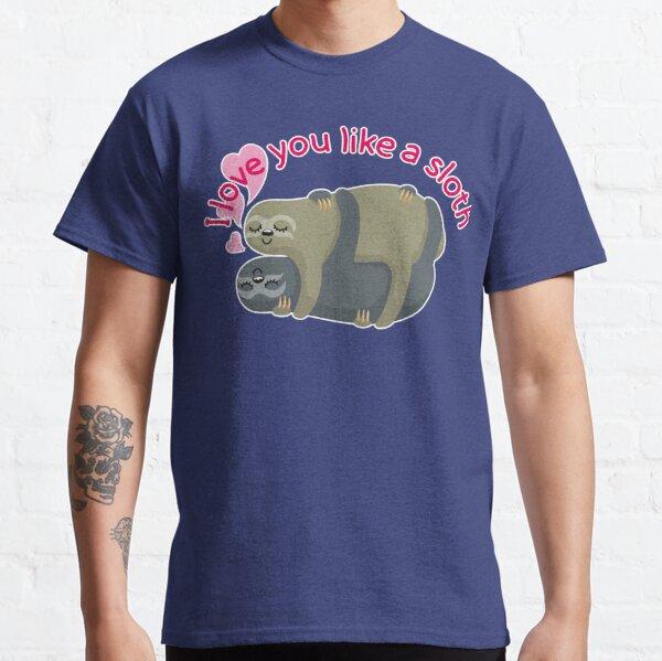 I love you like a sloth Classic T-Shirt