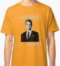 Legendary! Classic T-Shirt