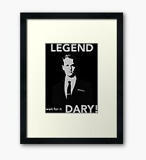 Legendary! Framed Print