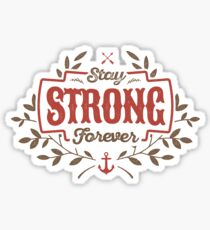 STAY STRONG FOREVER Sticker