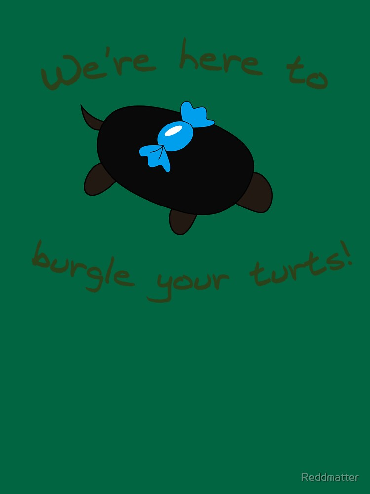 Burgle your Turts! by Reddmatter