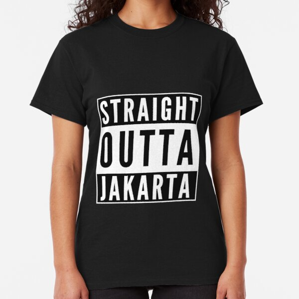 Straight Outta Jakarta Classic T-Shirt