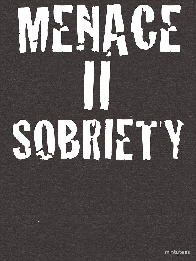 Menace II Sobriety - Parody shirt - Menace II society by mintytees