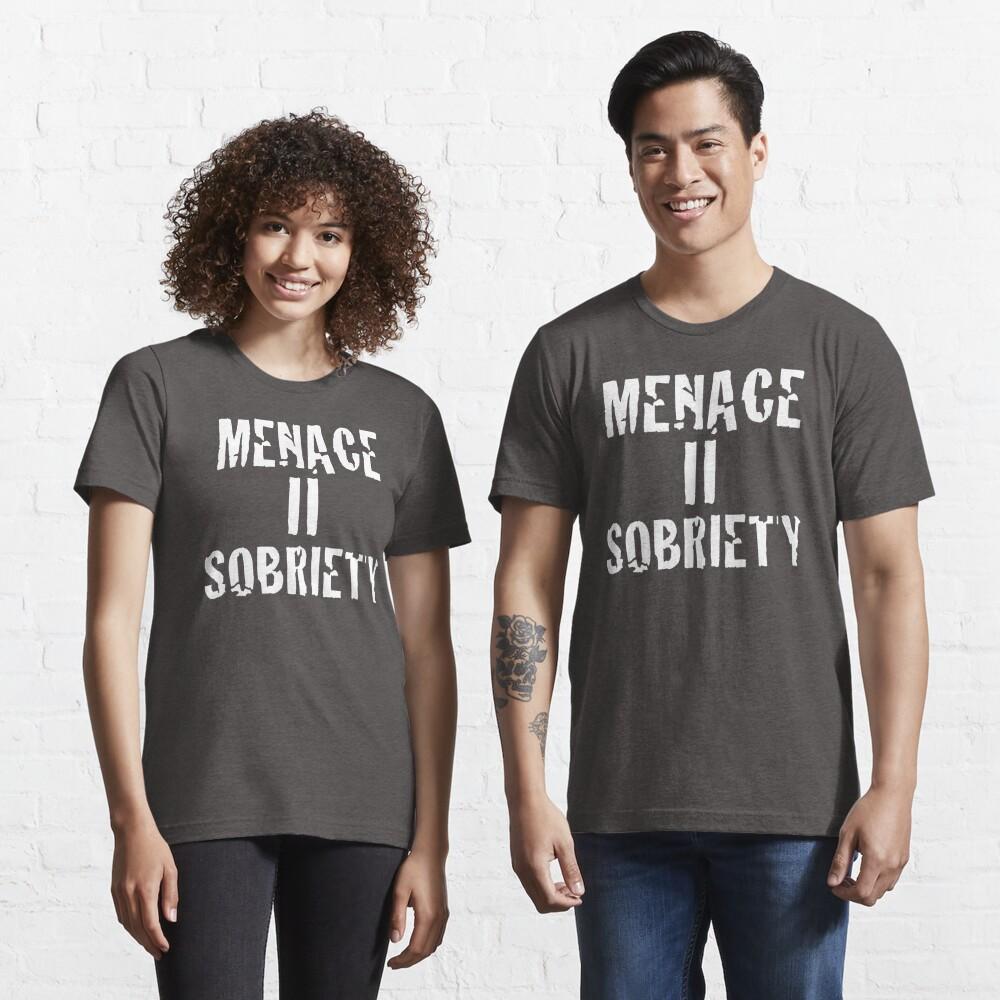 Menace II Sobriety - Parody shirt - Menace II society Essential T-Shirt