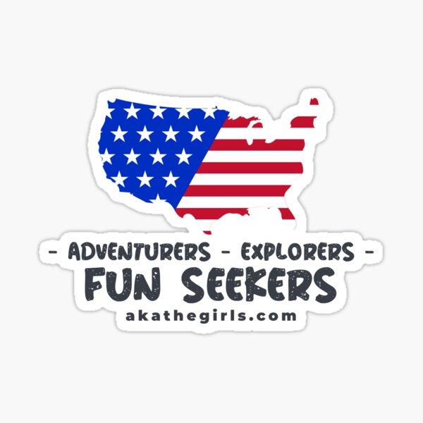 Adventurers, Explorers, Fun Seekers Sticker