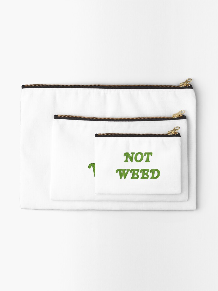 Alternate view of Not Weed Zipper Pouch