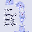 Some Bunny's Falling For You by Chere Lei