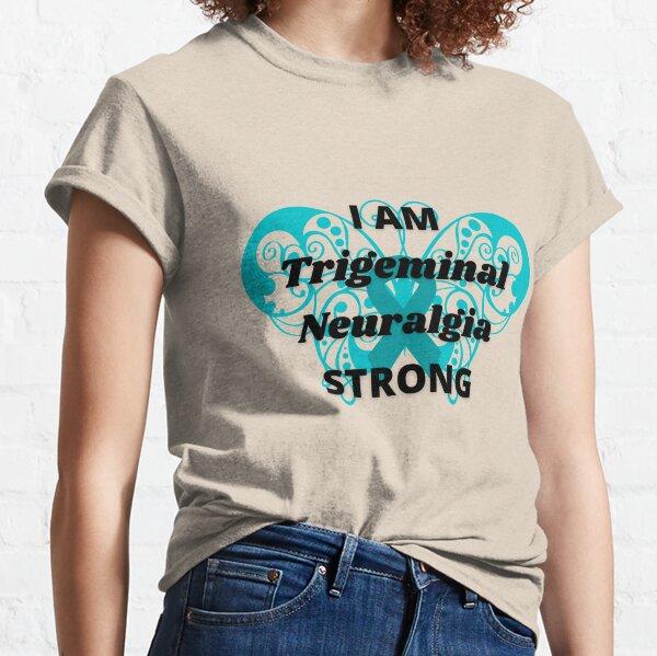 Ich bin Trigeminusneuralgie stark Classic T-Shirt