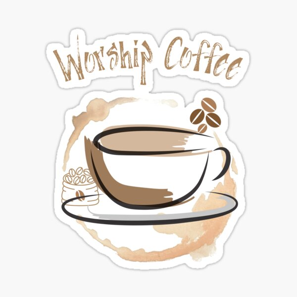 Worship Coffee Sticker
