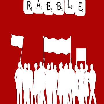 Rabble Rabble by Carpaccio