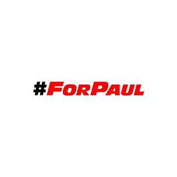 #ForPaul by KyleJDM4