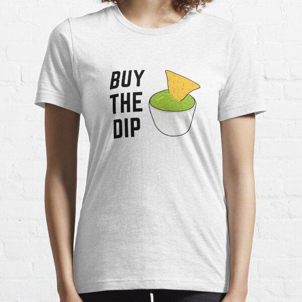 BUY THE DIP Essential T-Shirt