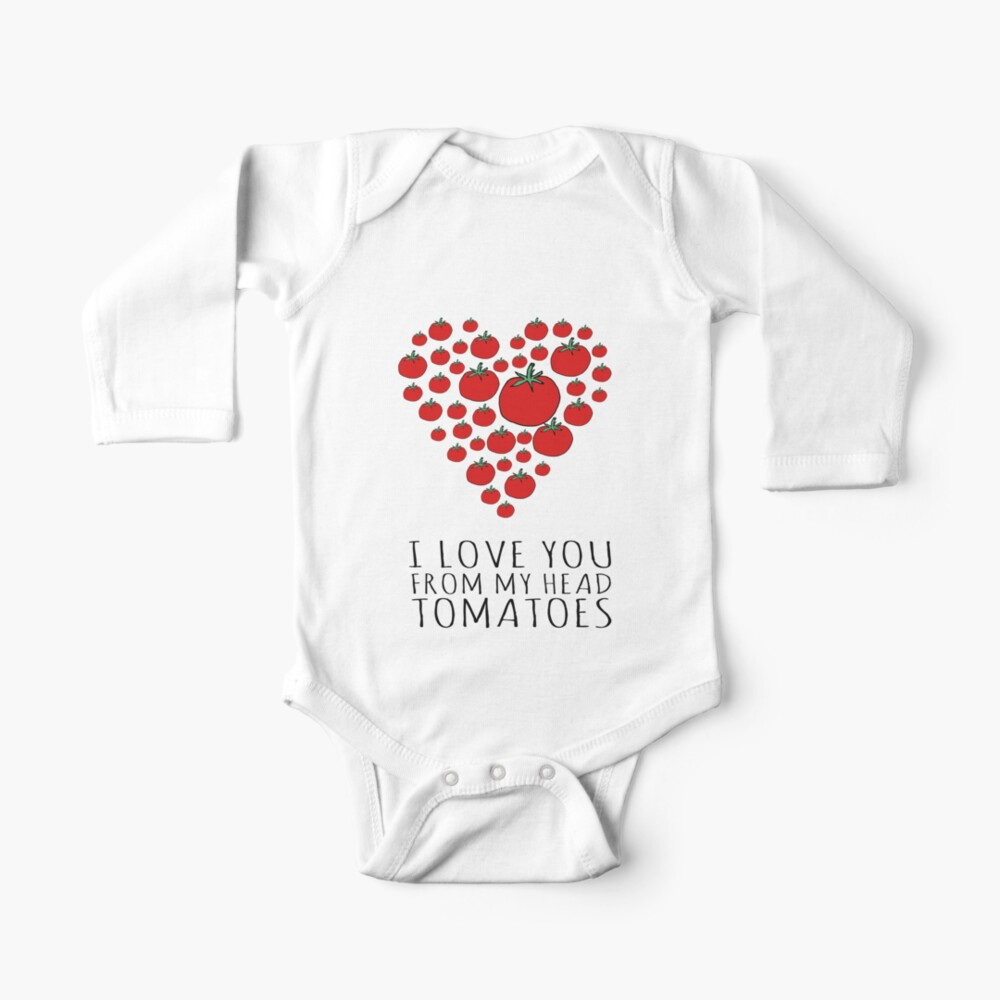 I LOVE YOU FROM MY HEAD TOMATOES Baby One-Piece