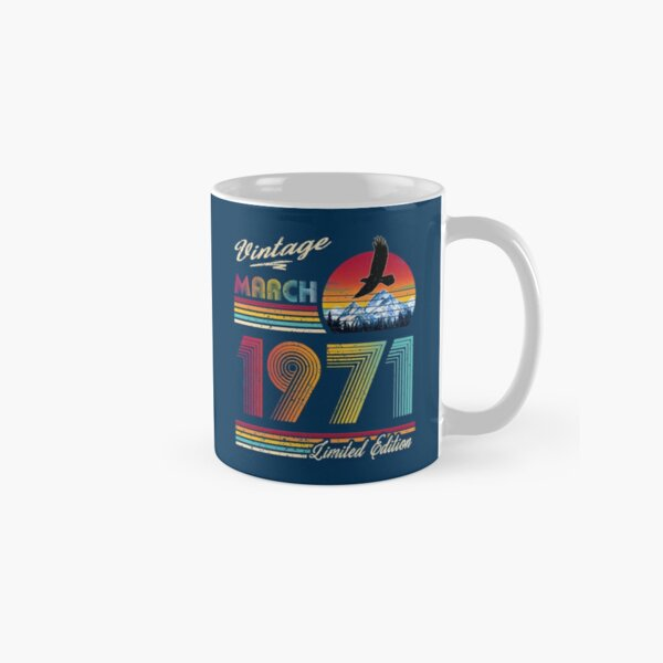 March 1971 Birthday Classic Mug