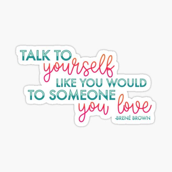 Self Help Someone You Love Brene Brown Sticker