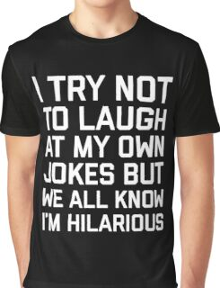 Laugh Own Jokes Funny Quote Graphic T-Shirt