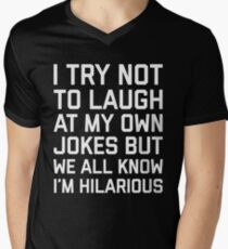 Laugh Own Jokes Funny Quote Men's V-Neck T-Shirt