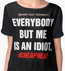 Everybody But Me is an Idiot Chiffon Top