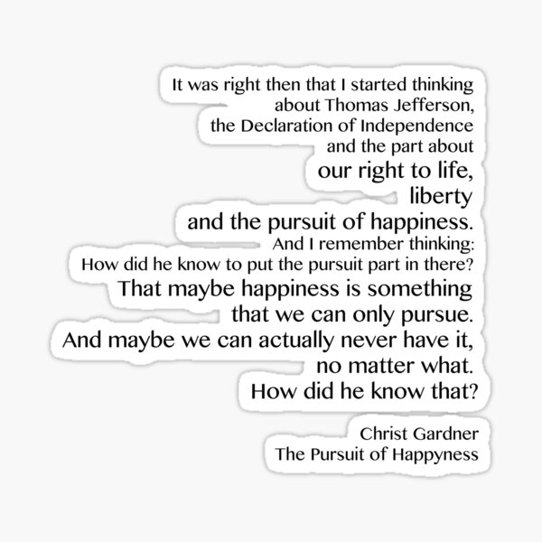 The Pursuit of Happyness quote Sticker