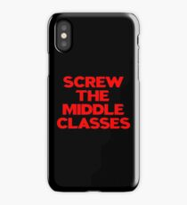 SCREW THE MIDDLE CLASSES iPhone Case/Skin