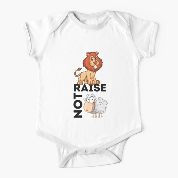 Raise Lions Not Sheep Short Sleeve Baby One-Piece