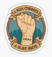 A Man Chooses, A Slave Obeys Sticker