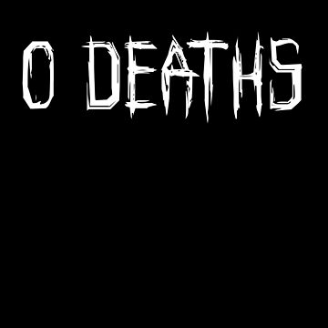 0 DEATHS (WHITE) by GsusChrist